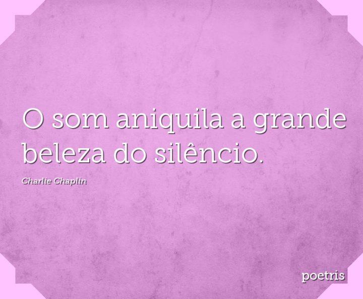 O som aniquila a grande beleza do silêncio