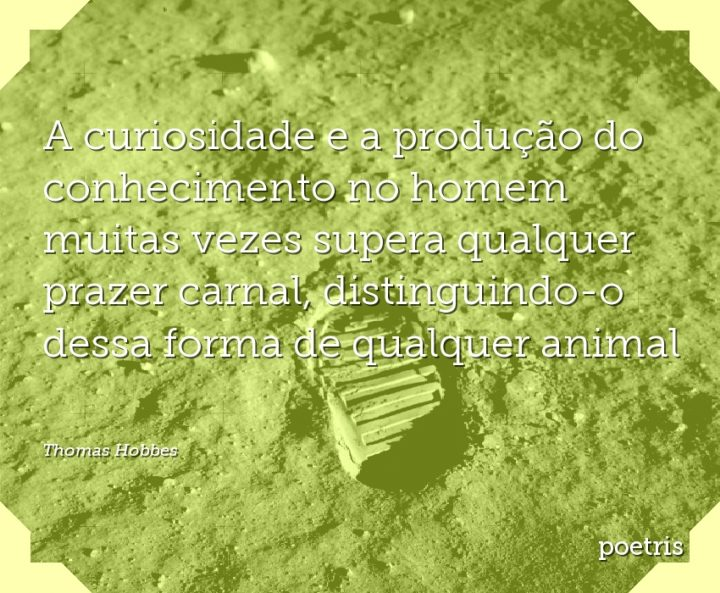 A curiosidade e a produção do conhecimento no homem muitas vezes supera qualquer prazer