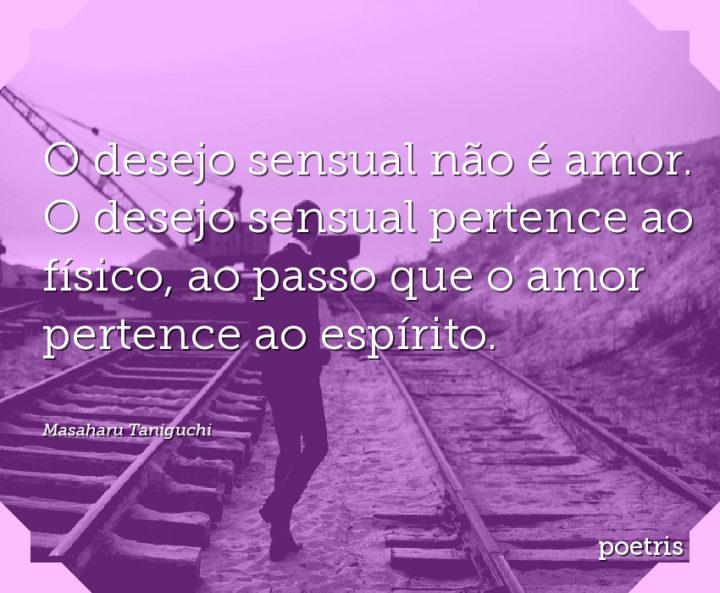 O desejo sensual não é amor