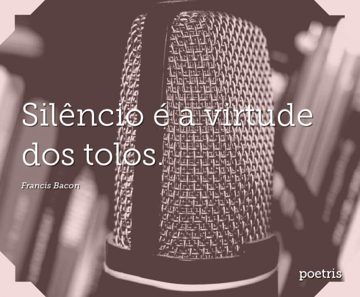 Silêncio é a virtude dos tolos