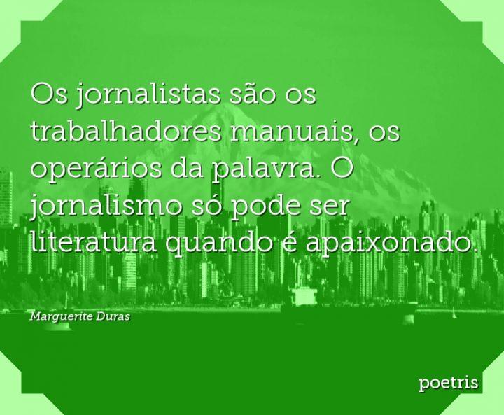 Os jornalistas são os trabalhadores manuais, os operários da palavra