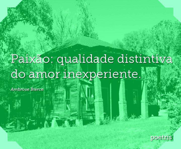 Paixão: qualidade distintiva do amor inexperiente