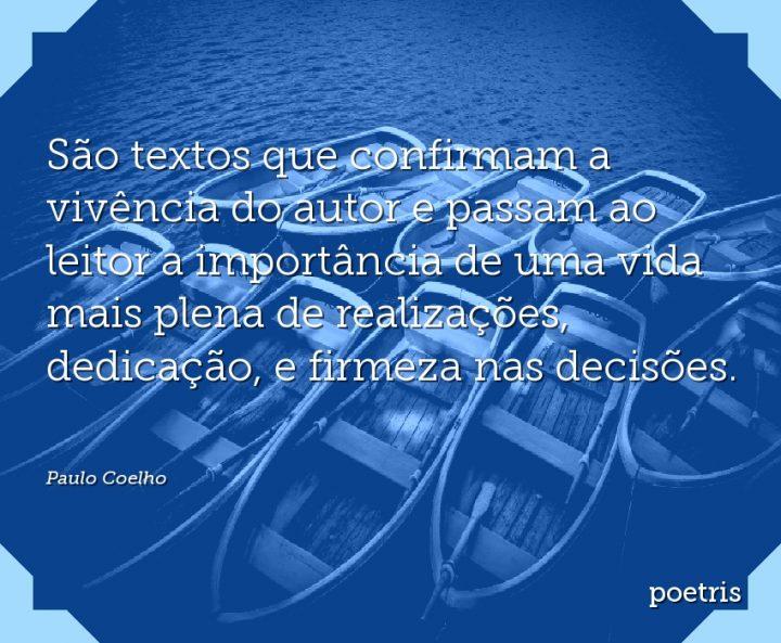 São textos que confirmam a vivência do autor e passam ao leitor a importância de uma vida