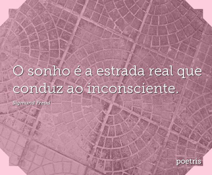 O sonho é a estrada real que conduz ao inconsciente