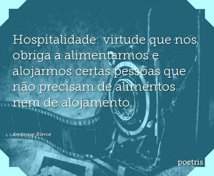 Hospitalidade: virtude que nos obriga a alimentarmos e alojarmos certas pessoas que não