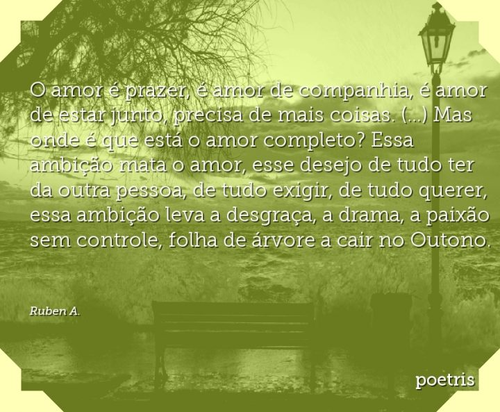 O amor é prazer, é amor de companhia, é amor de estar junto, precisa de mais coisas