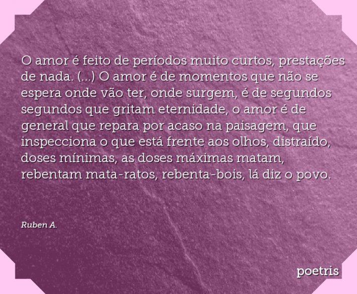 O amor é feito de períodos muito curtos, prestações de nada