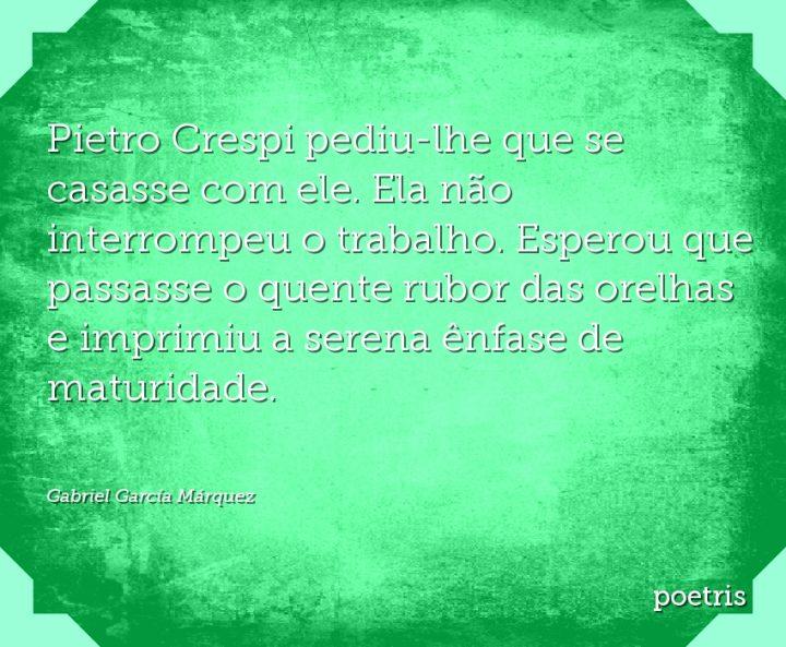 Pietro Crespi pediu-lhe que se casasse com ele. Ela não interrompeu o trabalho
