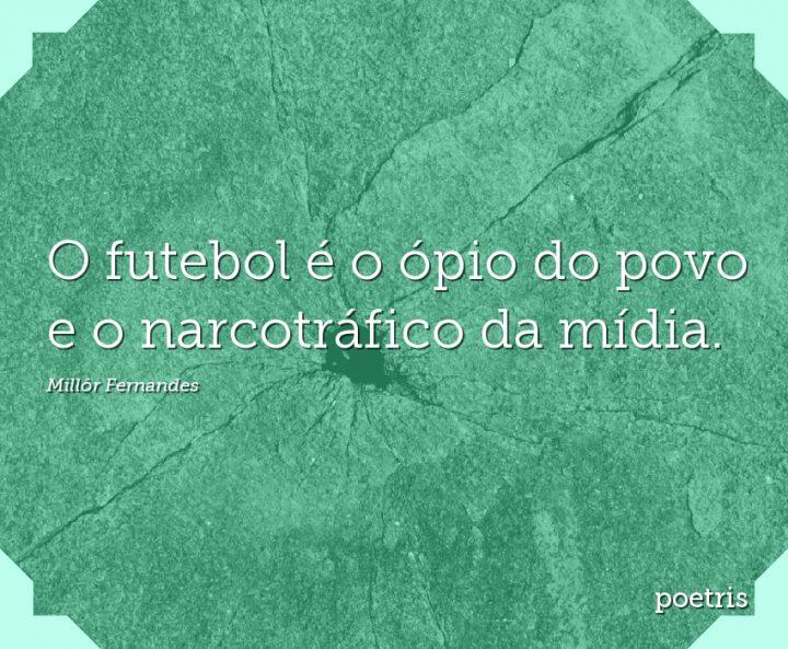 O futebol é o ópio do povo e o narcotráfico da mídia