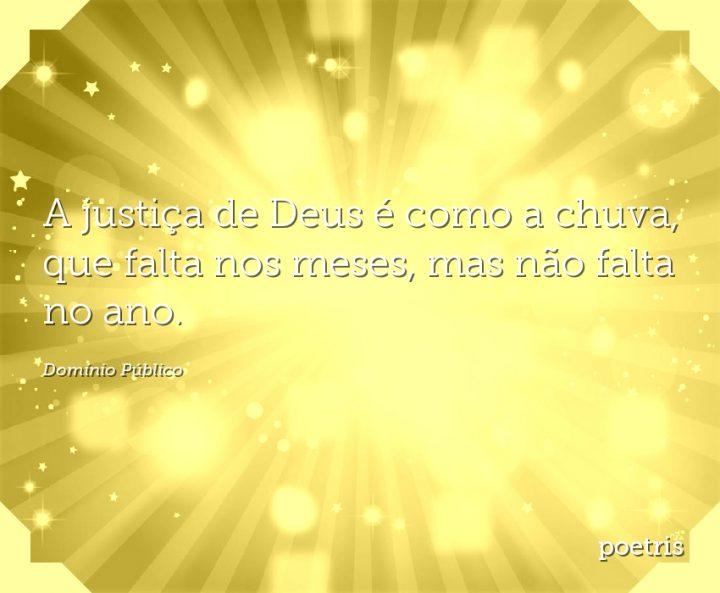 A justiça de Deus é como a chuva, que falta nos meses, mas não falta no ano