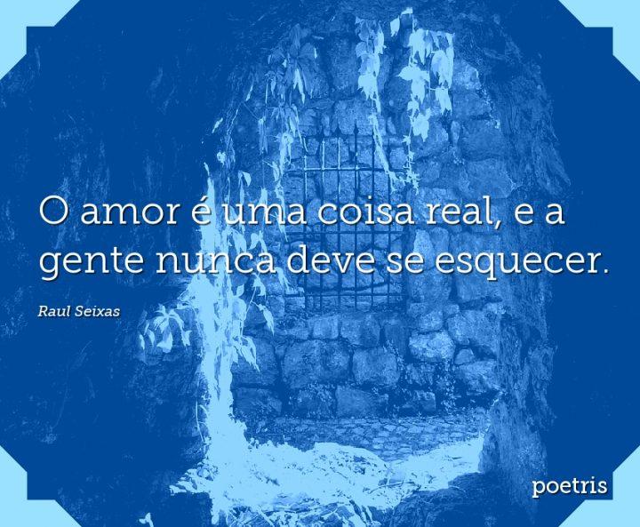 O amor é uma coisa real, e a gente nunca deve se esquecer