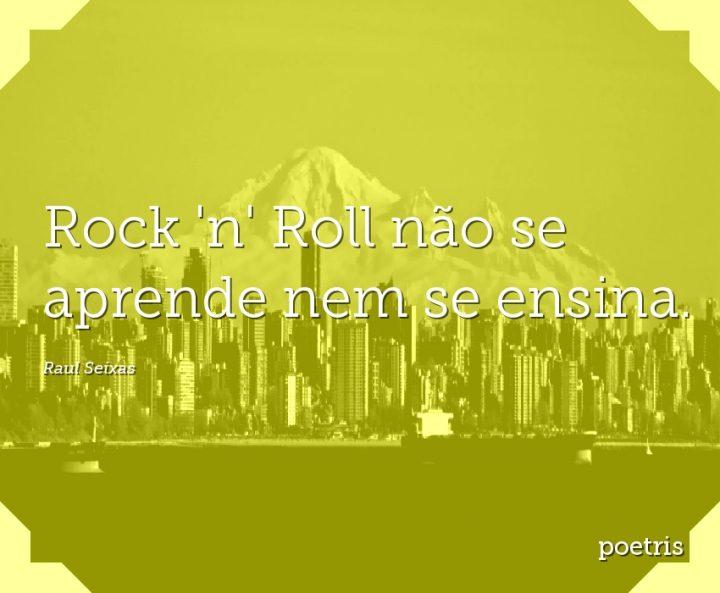 Rock n Roll não se aprende nem se ensina