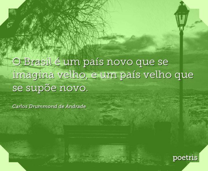 O Brasil é um país novo que se imagina velho, e um país velho que se supõe novo
